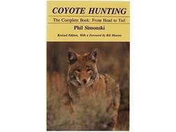 """Coyote Hunting: The Complete Book: From Head to Tail"" Revised Edition Book by Phil Simonski"