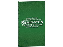 Blue Book Pocket Guide for Remington Firearms & Values 4th Edition by S.P. Fjestad