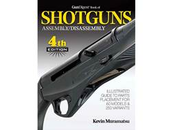 """Gun Digest Book of Shotguns Assembly/Disassembly Edition 4"" Book by Kevin Muramatsu"