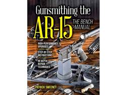 """Gunsmithing the AR-15 The Bench Manual"" Book by Patrick Sweeney"