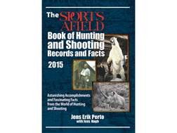 """The Sports Afield Book of Hunting & Shooting Records and Facts: Astonishing Accomplishments and ..."