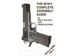 """The M1911 Complete Assembly Guide"" Book By Walt Kuleck"