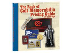 Colt Memorabilia Price Guide by John Ogle