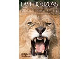 """Last Horizons: Hunting, Fishing, and Shooting on Five Continents"" by Peter Capstick"