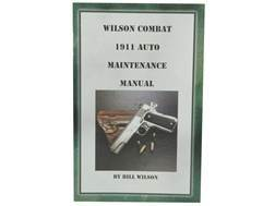 """Wilson Combat 1911 Auto Maintenance Manual"" Book by Bill Wilson"