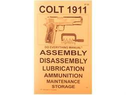 """Colt 1911 Do Everything Manual: Assembly, Diassembly, Lubrication, Ammunition, Maintenance and S..."