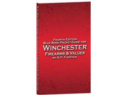 Blue Book Pocket Guide for Winchester Firearms & Values 4th Edition by S.P. Fjestad