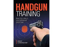 """Handgun Training - Practice Drills For Defensive Shooting"" Book by Grant Cunningham"