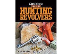 """Gun Digest Book of Hunting Revolvers"" Book by Max Prasac"