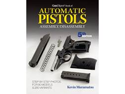 """Gun Digest Book of Automatic Pistols Assembly/Disassembly Edition"" Book by Kevin Muramatsu"