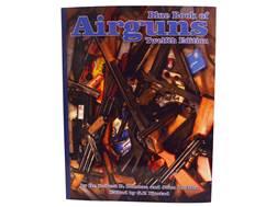 Blue Book of Airguns: 12th Edition Book by Dr. Robert Beeman and John Allen