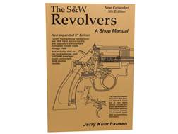 """The S&W Revolver: A Shop Manual 5th Edition"" Book by Jerry Kuhnhausen"