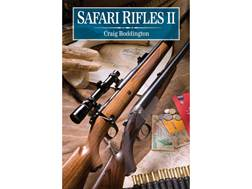 """Safari Rifles II: Doubles, Magazine Rifles, and Cartridges for African Hunting"" by Craig Boddington"