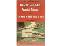 """Winchester Lever Action Repeating Firearms, Volume 1: The Models of 1866, 1873 & 1876"" Book by A..."
