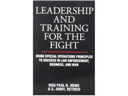 """""""Leadership And Training For The Fight"""" by MSG Paul R. Howe"""