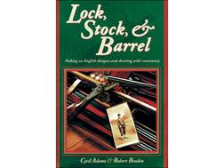 """Lock, Stock, and Barrel: Making an English Shotgun and Shooting with Consistency"" by Cyril Adams..."