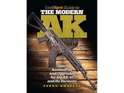 """""""Gun Digest Guide to the Modern AK"""" Book by Jorge Amselle"""