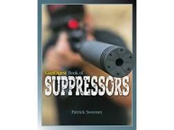 """Gun Digest Book of Suppressors"" Book by Patrick Sweeney"