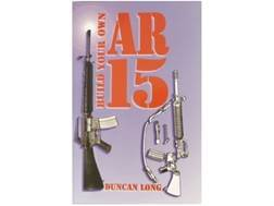 """Build Your Own AR-15"" Book by Duncan Long"