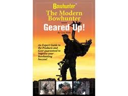 """Bowhunter """"The Modern Bowhunter- Geared Up"""" by Curt Wells"""