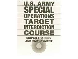 """U.S. Army Special Operations Target Interdiction Course: Sniper Training and Employment"" Militar..."