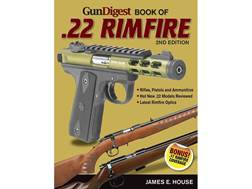 """Gun Digest Book of .22 Rimfire Edition 2"" Book by James House"