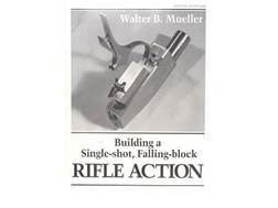 """Building a Single-Shot, Falling-Block Rifle Action"" Book by Walter Mueller"