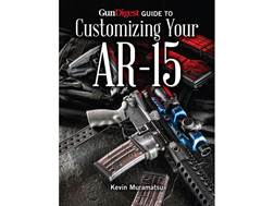 """Gun Digest Guide to Customizing Your AR-15"" Book by Kevin Muramatsu"