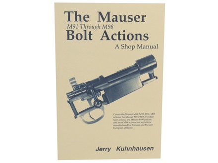 """""""The Mauser Bolt Actions: M91 Through M98, A Shop Manual"""" Book by Jerry Kuhnhausen"""