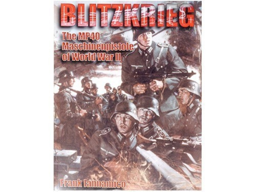 """Blitzkrieg MP40"" Book by Frank Iannamico"