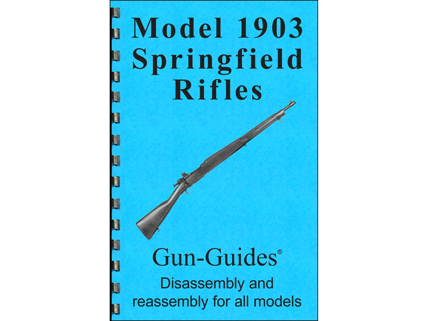 "Gun Guides Takedown Guide ""Model 1903 Springfield Rifles"" Book"