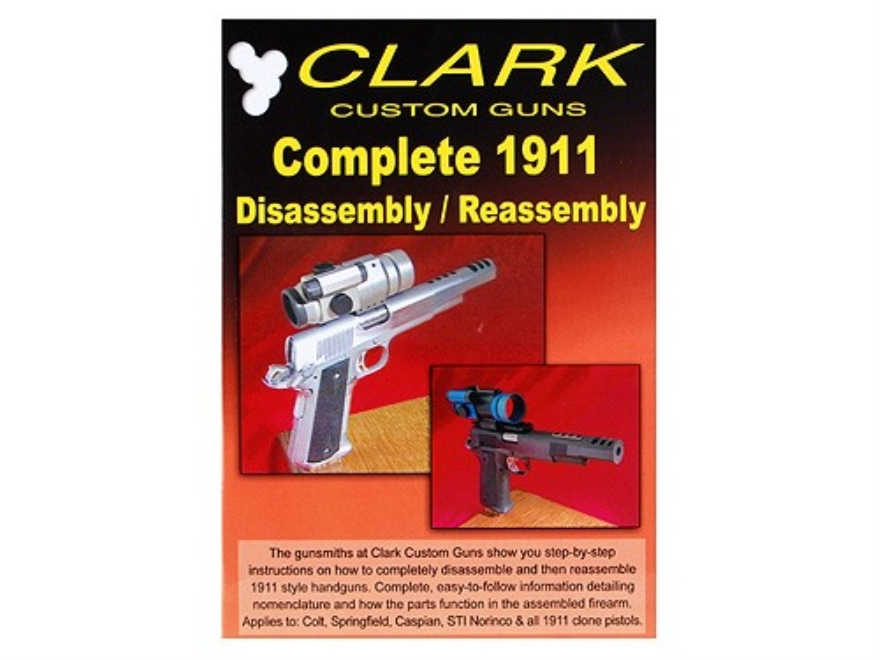 "Clark Custom Guns Video ""Complete 1911: Disassembly/Reassembly"" DVD"