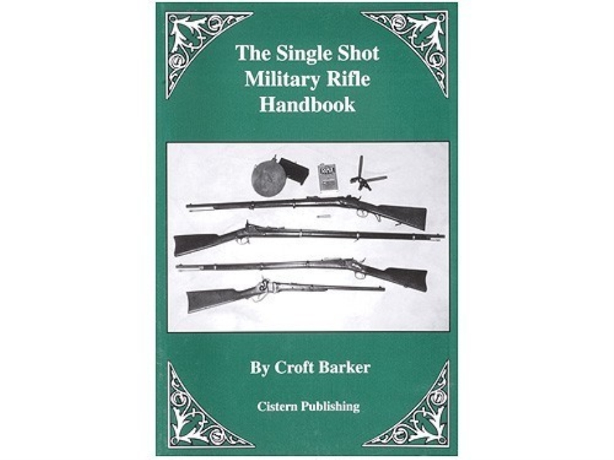 """Single Shot Military Rifle Handbook"" Book by Croft Barker"