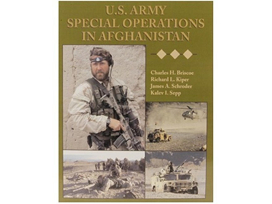 """U.S. Army Special Operations In Afghanistan"" Book By Charles Briscoe, Richard Kiper, J..."