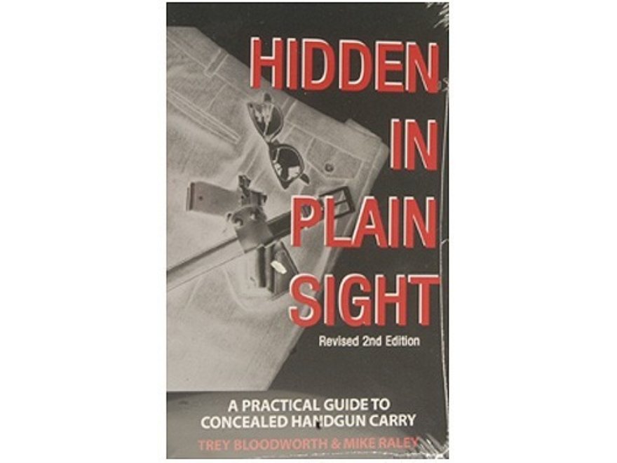 """Hidden in Plain Sight: A Practical Guide to Concealed Handgun Carry, Revised 2nd Editi..."