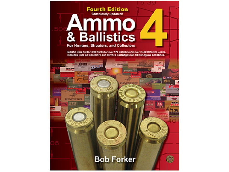 """Ammo & Ballistics 4: For Hunters, Shooters and Collectors, Fourth Edition"" Book by Bob..."