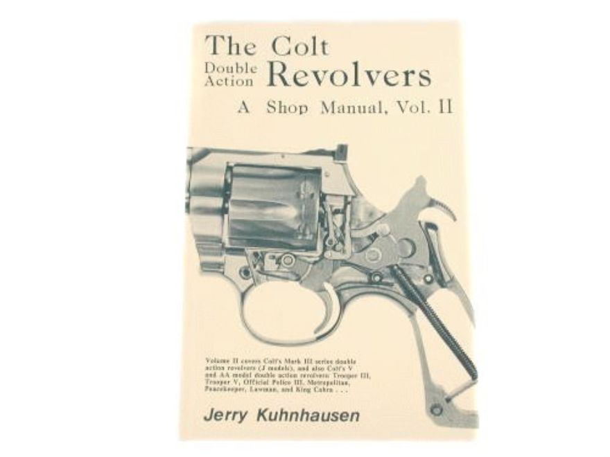 """The Colt Double Action Revolvers: A Shop Manual Volume 2"" Book by Jerry Kuhnhausen"