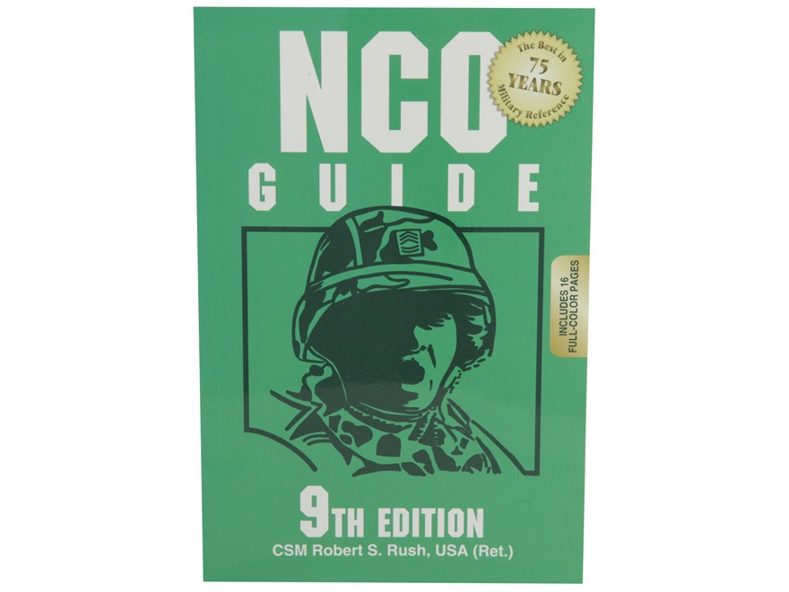 """NCO Guide 9th Edition"" Book by Book CSM Robert S. Rush, USA (Ret.)"