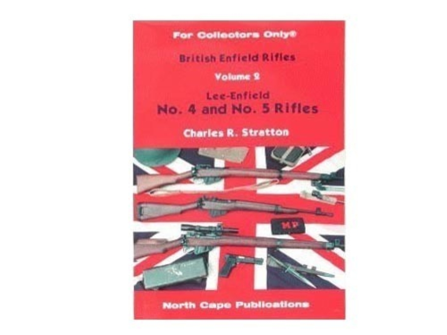 """British Enfield Rifles, Volume 2: Lee-Enfield Number 4 and Number 5 Rifles"" Book by Ch..."