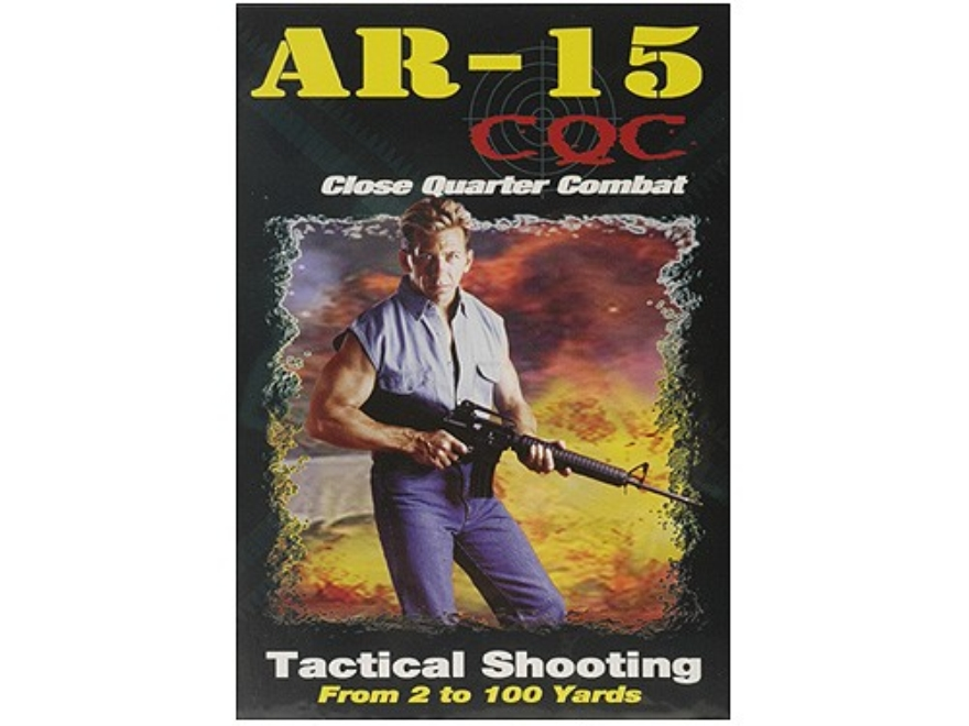 "Gun Video ""AR-15 CQC, Close Quarters Combat: Tactical Shooting from 2 to 100 Yards"" DVD"