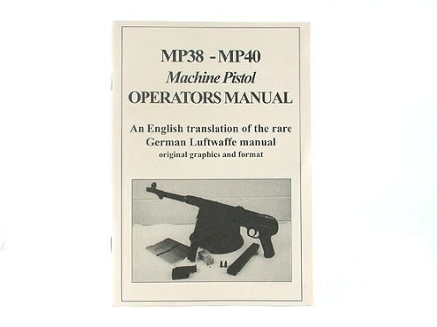 """MP38 - MP40 Machine Pistol Operators Manual"" Book by Frank Iannamico"