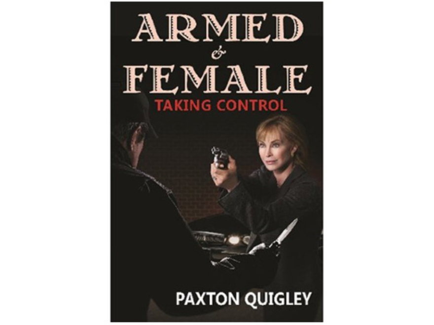 """Armed and Female: Taking Control"" Book by Paxton Quigley"