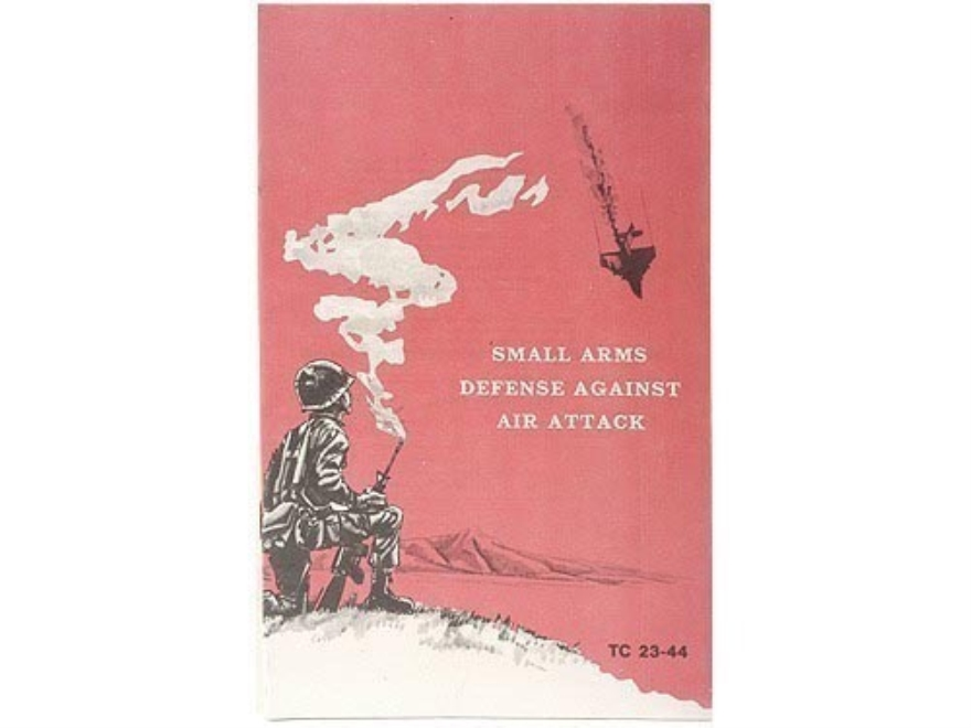 """Small Arms Defense Against Air Attack"" Military Manual by Department of the Army"