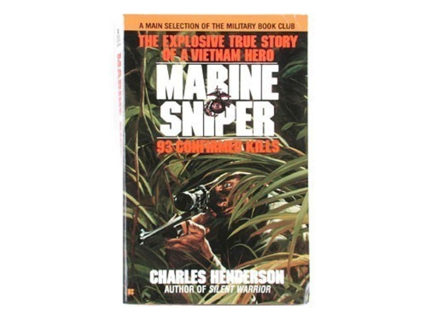 """Marine Sniper: The Explosive True Story of a Vietnam Hero, 93 Confirmed Kills"" Book by..."