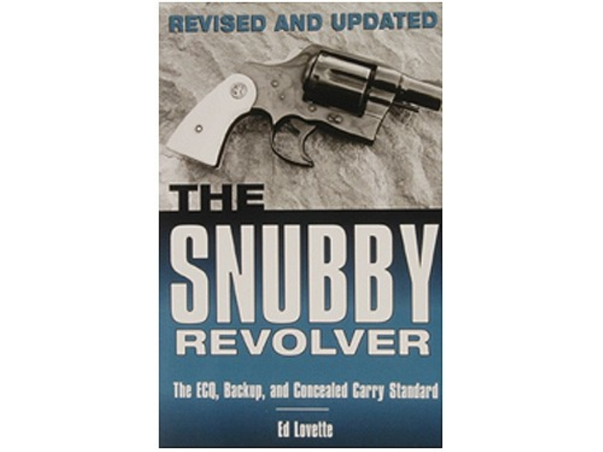 """The Snubby Revolver"" Book By Ed Lovette"