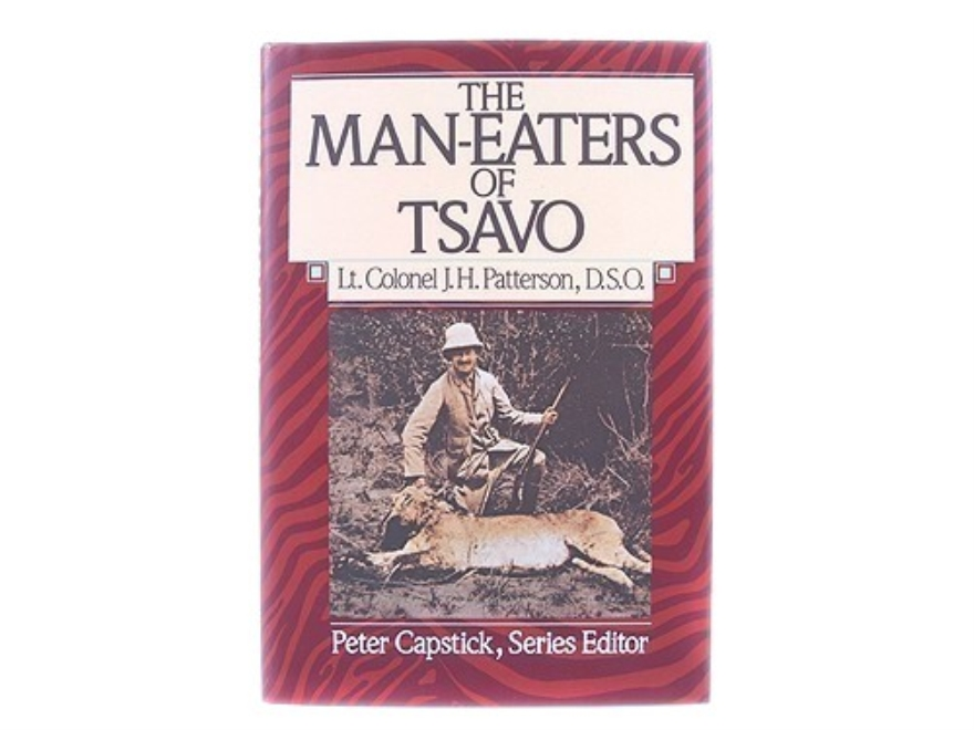 """The Man-Eaters of Tsavo"" Book by Lt. Col. J.H. Patterson, D.S.O."