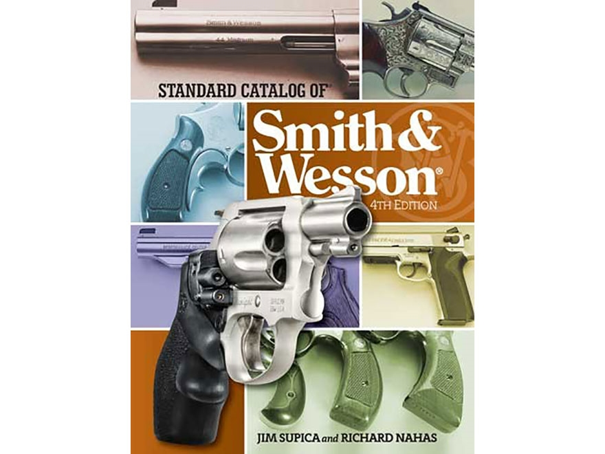 """""""Standard Catalog of Smith & Wesson Edition 4"""" Book by Jim Supica"""