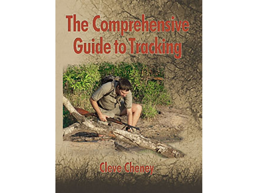"""The Comprehensive Guide to Tracking: In-depth Information On How To Track Animals and ..."