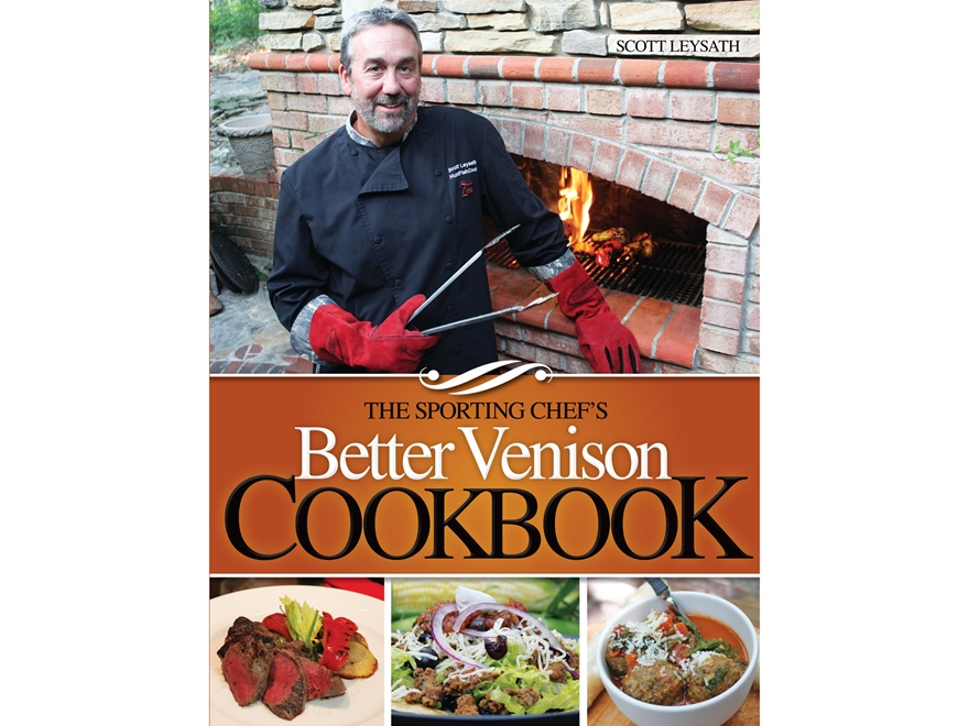 """The Sporting Chef's Better Venison Cookbook"" Book by Scott Leysath"