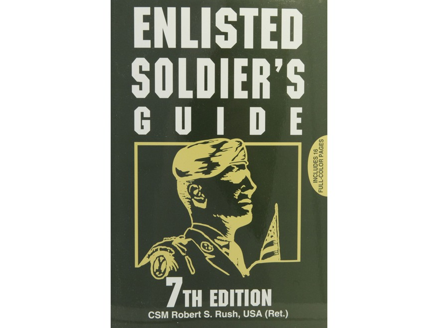 """Enlisted Soldier's Guide 7th Edition"" Book CSM Robert S. Rush, USA (Ret.)"